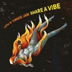 Share A Vibe - Teeth'n'Tongue Jam